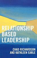 Relationship Based Leadership (Paperback)
