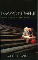 Disappointment: Or the Light of Common Day (Paperback)