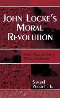 John Locke's Moral Revolution: From Natural Law to Moral Relativism (Hardback)