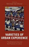 Varieties of Urban Experience: The American City and the Practice of Culture (Hardback)