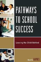 Pathways to School Success: Leaving No Child Behind (Paperback)