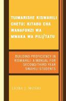 Tuimarishe Kiswahili Chetu / Building Proficiency in Kiswahili: Kitabu cha Wanafunzi wa Mwaka wa Pili/Tutu / A Manual for Second/Third Year Swahili Students (Paperback)