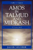 Amos in Talmud and Midrash: A Source Book - Studies in Judaism (Paperback)