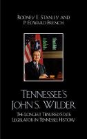 Tennessee's John Wilder: The Longest Tenured State Legislator in Tennessee History (Hardback)