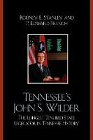 Tennessee's John Wilder: The Longest Tenured State Legislator in Tennessee History (Paperback)