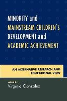 Minority and Mainstream Children's Development and Academic Achievement: An Alternative Research and Educational View (Paperback)