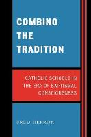 Combing the Tradition: Catholic Schools in the Era of Baptismal Consciousness (Paperback)