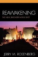 Reawakening: The New, Broader Middle East (Paperback)