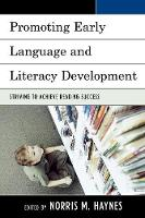 Promoting Early Language and Literacy Development: Striving to Achieve Reading Success (Paperback)