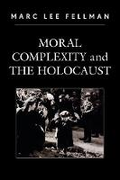 Moral Complexity and The Holocaust