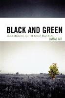 Black and Green: Black Insights for the Green Movement (Paperback)