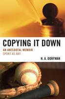 Copying It Down: An Anecdotal Memoir (Paperback)