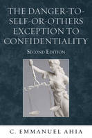 The Danger-to-Self-or-Others Exception to Confidentiality (Paperback)