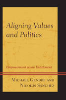 Aligning Values and Politics: Empowerment Versus Entitlement (Paperback)