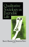 Qualitative Sociology as Everyday Life (Hardback)
