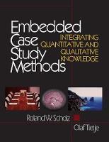 Embedded Case Study Methods: Integrating Quantitative and Qualitative Knowledge (Hardback)