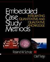 Embedded Case Study Methods: Integrating Quantitative and Qualitative Knowledge (Paperback)