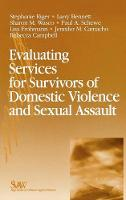 Evaluating Services for Survivors of Domestic Violence and Sexual Assault - SAGE Series on Violence against Women (Hardback)