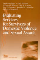 Evaluating Services for Survivors of Domestic Violence and Sexual Assault - SAGE Series on Violence against Women (Paperback)