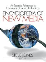 Encyclopedia of New Media: An Essential Reference to Communication and Technology (Hardback)