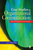 Case Studies in Organizational Communication: Ethical Perspectives and Practices (Paperback)