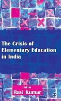 The Crisis of Elementary Education in India (Hardback)