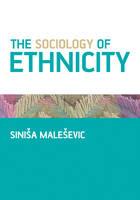 The Sociology of Ethnicity (Hardback)