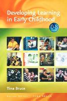 Developing Learning in Early Childhood - Zero to Eight (Hardback)