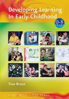 Developing Learning in Early Childhood - Zero to Eight (Paperback)