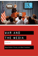 War and the Media: Reporting Conflict 24/7 (Hardback)