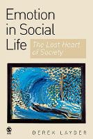 Emotion in Social Life: The Lost Heart of Society (Paperback)