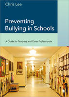 Preventing Bullying in Schools: A Guide for Teachers and Other Professionals (Paperback)