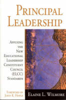 Principal Leadership: Applying the New Educational Leadership Constituent Council (ELCC) Standards (Paperback)
