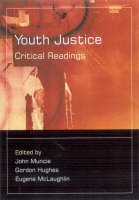 Youth Justice: Critical Readings - Published in Association with The Open University (Hardback)