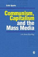 Communism, Capitalism and the Mass Media - Media Culture & Society Series (Paperback)