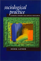 Sociological Practice: Linking Theory and Social Research (Paperback)