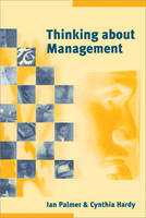 Thinking about Management: Implications of Organizational Debates for Practice (Paperback)