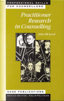 Practitioner Research in Counselling - Professional Skills for Counsellors Series (Hardback)