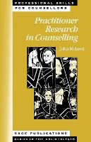 Practitioner Research in Counselling - Professional Skills for Counsellors Series (Paperback)