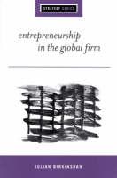 Entrepreneurship in the Global Firm: Enterprise and Renewal - Sage Strategy Series (Hardback)
