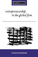 Entrepreneurship in the Global Firm: Enterprise and Renewal - Sage Strategy Series (Paperback)