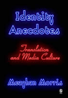 Identity Anecdotes: Translation and Media Culture (Paperback)