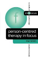 Person-Centred Therapy in Focus - Counselling & Psychotherapy in Focus Series (Paperback)