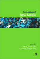 Handbook of New Media: Social Shaping and Consequences of ICTs (Hardback)