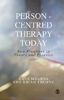 Person-Centred Therapy Today: New Frontiers in Theory and Practice (Hardback)