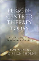 Person-Centred Therapy Today: New Frontiers in Theory and Practice (Paperback)