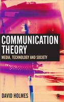Communication Theory: Media, Technology and Society (Paperback)