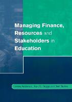 Managing Finance, Resources and Stakeholders in Education - Centre for Educational Leadership and Management (Paperback)