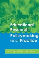 Educational Research: Policy Making and Practice (Paperback)