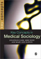 Key Concepts in Medical Sociology - Sage Key Concepts Series (Paperback)